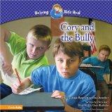 Cory and the Bully: A Book about Respecting One Another (HELPING KIDS HEAL)