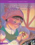 Easter Eggs for Anya A Ukrainian Celebration of New Life in Christ