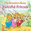 The Berenstain Bears Faithful Friends (Berenstain Bears)