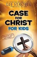 Case for Christ for Kids, Updated and Expanded (Case for... Series for Kids)