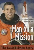 Man on a Mission : The David Hilmers Story