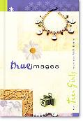 True Images For Teen Girls from the NIV Bible