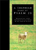 Shepherd Looks at Psalm 23 Reflections from the Bestselling Book by W. Philip Keller