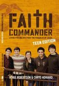 Faith Commander Teen Study Guide : Learning 5 Family Values from the Parables of Jesus