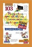 103 Preguntas Que los Ninos Haven Acerca de Lo Que Es Bueno O Malo (Spanish Edition)