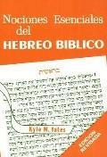 Nociones Esenciales Del Hebreo Biblico: Essentials of Biblical Hebrew