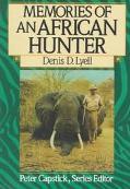 Memories of an African Hunter - Denis D. Lyell - Hardcover - 1st ed