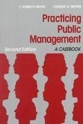 Practicing Public Management A Casebook