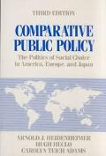Comparative Public Policy The Politics of Social Choice in Europe and America