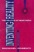 Inventing Reality The Politics of News Media