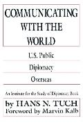 Communicating With the World U.S. Public Diplomacy Overseas