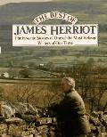 Best of James Herriot Favorite Memories of One of the Most Beloved Writers of Our Time