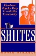 Shiites Ritual and Popular Piety in a Muslim Community