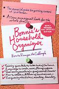 Bonnie's Household Organizer The Essential Guide for Getting Control of Your Home