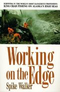 Working on the Edge Surviving in the World's Most Dangerous Profession  King Crab Fishing on...