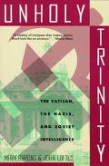 Unholy Trinity: The Vatican, the Nazis and Soviet Intelligence