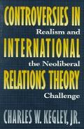 Controversies in International Relations Theory Realism and the Neoliberal Challenge