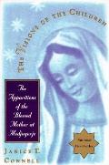 Visions of the Children: The Apparitions of the Blessed Mother at Medjugorje - Janice T. Con...