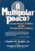 Multipolar Peace? Great-Power Politics in the Twenty-First Century