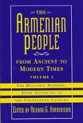 Armenian People from Ancient to Modern Times The Dynastic Periods  From Antiquity to the Fou...