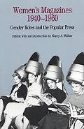 Women's Magazines 1940-1960 Gender Roles and the Popular Press