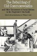 Rebuilding of Old Commonwealths Documents of Social Reform in the Progressive Era South
