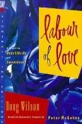 Labour of Love - Doug Wilson - Paperback - REPRINT