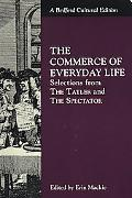 Commerce of Everyday Life Selections from the Tatler and the Spectator