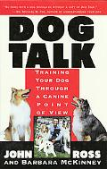 Dog Talk Training Your Dog Through a Canine Point of View