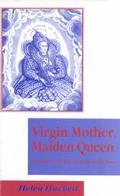 Virgin Mother, Maiden Queen: Elizabeth I and the Cult of the Virgin Mary