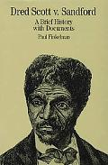 Dred Scott V. Sandford A Brief History With Documents