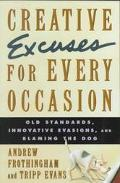 Creative Excuses for Every Occasion: Old Standards, Innovative Evasions, and Blaming the Dog...