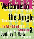 Welcome to the Jungle; The why behind Generation X