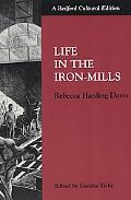 Life in the Iron-Mills A Cultural Edition