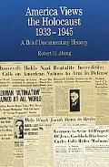 America Views the Holocaust, 1933-1945 A Brief Documentary History