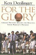 For the Glory College Football Dreams and Realities Inside Paterno's Program