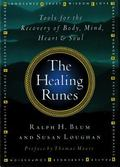 Healing Runes Tools for the Recovery of Body, Mind, Heart & Soul