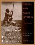 Prayer to the Great Mystery: The Uncollected Writings and Photography of Edward S. Curtis - ...