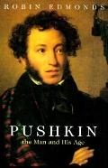 Pushkin: The Man and His Age - Robin Edmonds