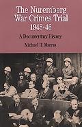 Nuremberg War Crimes Trial 1945-46 A Documentary History