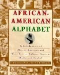 African-American Alphabet: A Celebration of African-American and West Indian Culture, Custom...