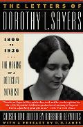 The Letters of Dorothy L. Sayers, 1899-1936: The Making of a Detective Novelist