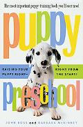 Puppy Preschool Raising Your Puppy Right-Right from the Start!