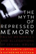 Myth of Repressed Memory False Memories & Allegations of Sexual Abuse