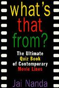 What's That From? The Ultimate Quiz Book of Contemporary Movie Lines