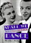Shall We Dance?: The Life of Ginger Rogers - Sheridan Morley - Hardcover