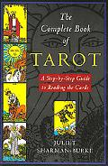 Complete Book of Tarot A Step-By-Step Guide to Reading the Cards