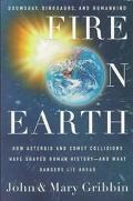 Fire on Earth: Doomsday, Dinosaurs, and Humankind - John R. Gribbin - Hardcover