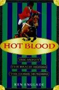 Hot Blood: The Money, the Brach Heiress, the Horse Murders - Ken Englade - Hardcover