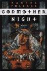 Godmother Night: A Novel